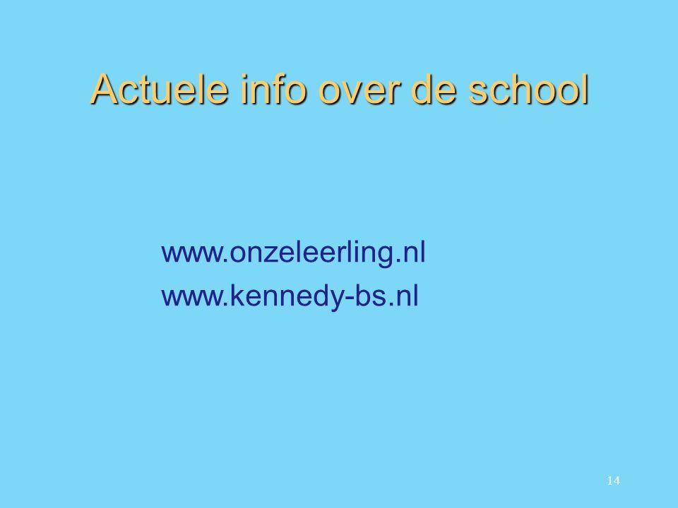 14 Actuele info over de school www.onzeleerling.nl www.kennedy-bs.nl