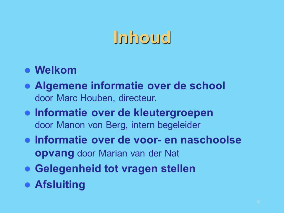 2 Inhoud Welkom Algemene informatie over de school door Marc Houben, directeur.