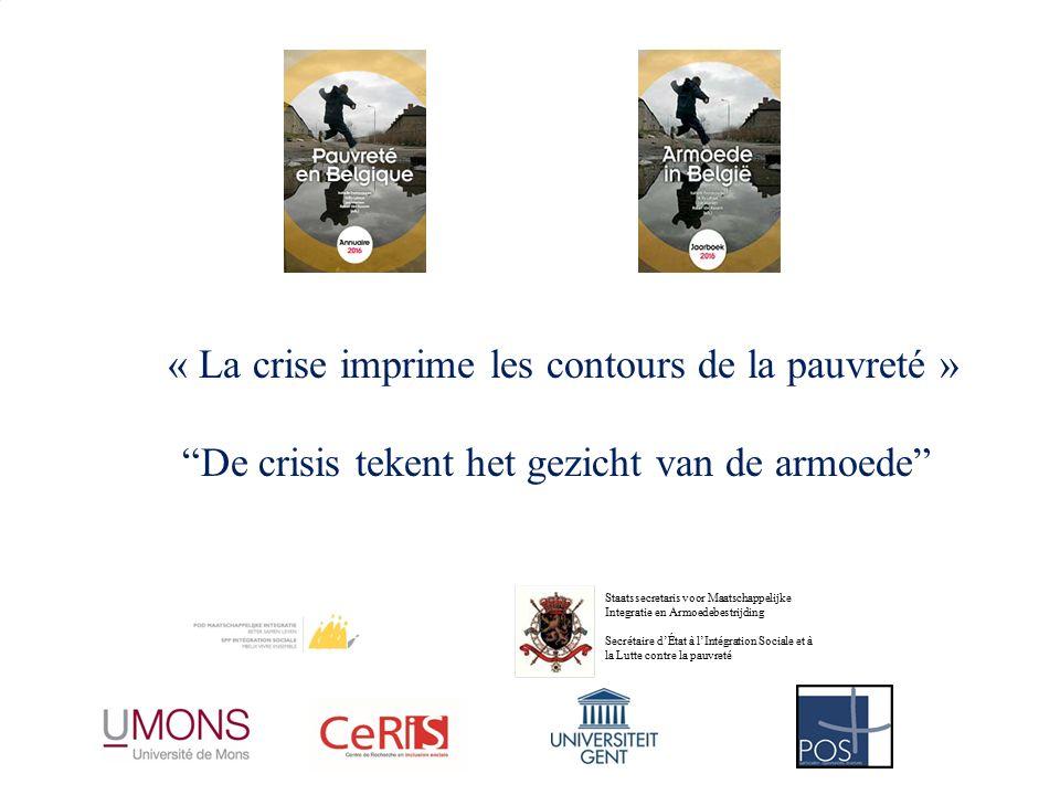 « La crise imprime les contours de la pauvreté » De crisis tekent het gezicht van de armoede Staatssecretaris voor Maatschappelijke Integratie en Armoedebestrijding Secrétaire d'État à l'Intégration Sociale et à la Lutte contre la pauvreté