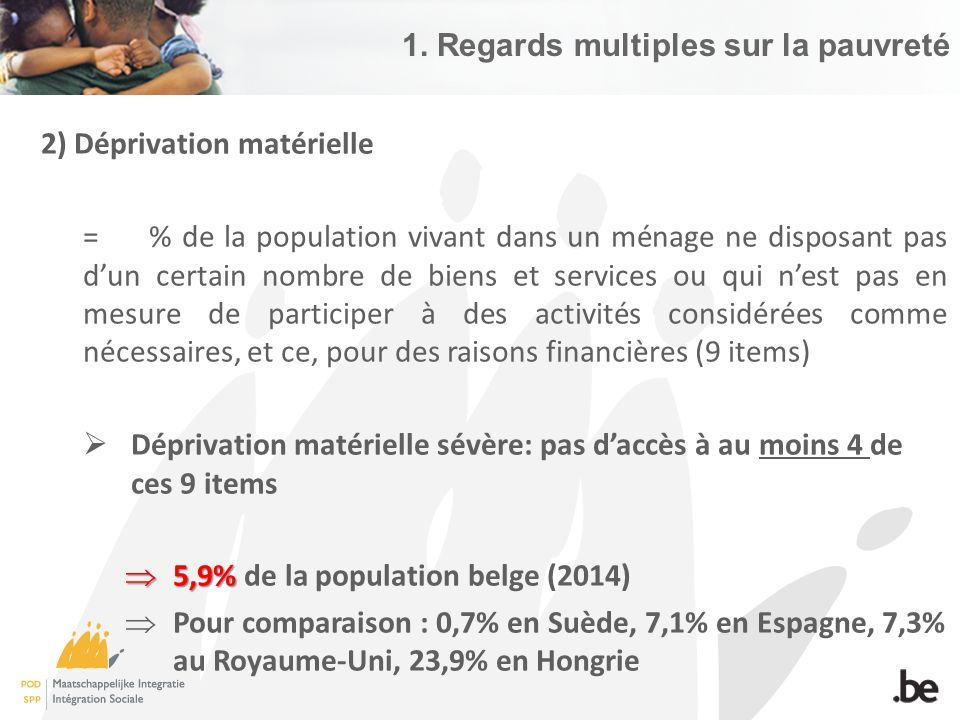 3) Intensité de travail =Rapport entre le nombre de mois durant lesquels les adultes en âge actif ont effectivement travaillé au cours de l'année qui précède celle de l'enquête et le nombre de mois durant lesquels ils auraient pu travailler au cours de cette même année moins d'1/5ème  Dans les ménages à très faible intensité de travail, les personnes actives ont travaillé en moyenne moins d'1/5ème de leur temps 14,6%  De 12,7% de la population belge en 2010 à 14,6% en 2014 1.
