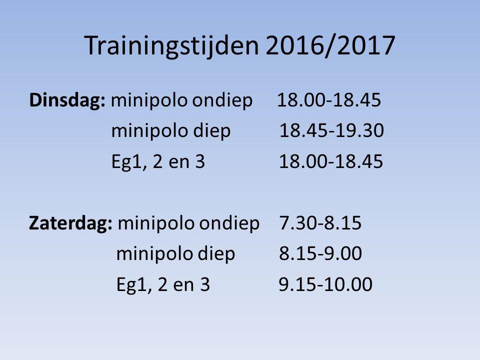Trainingstijden 2016/2017 Dinsdag: minipolo ondiep 18.00-18.45 minipolo diep 18.45-19.30 Eg1, 2 en 3 18.00-18.45 Zaterdag: minipolo ondiep 7.30-8.15 minipolo diep 8.15-9.00 Eg1, 2 en 3 9.15-10.00