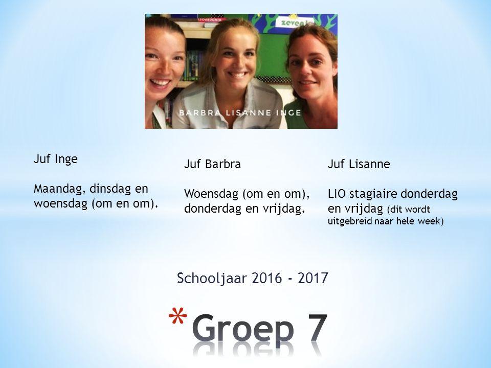 Schooljaar 2016 - 2017 Juf Inge Maandag, dinsdag en woensdag (om en om). Juf Barbra Woensdag (om en om), donderdag en vrijdag. Juf Lisanne LIO stagiai