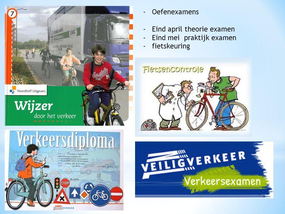 -Oefenexamens -Eind april theorie examen -Eind mei praktijk examen -fietskeuring