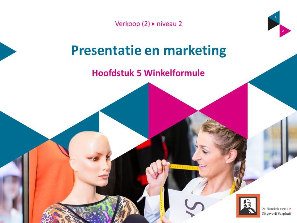 Presentatie en marketing Hoofdstuk 5 Winkelformule