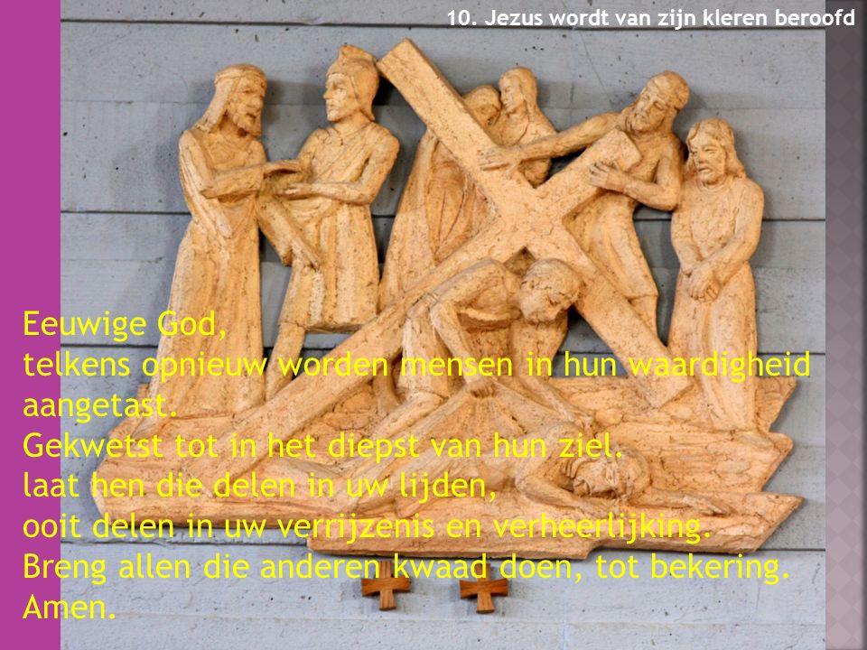 Eeuwige God, telkens opnieuw worden mensen in hun waardigheid aangetast.