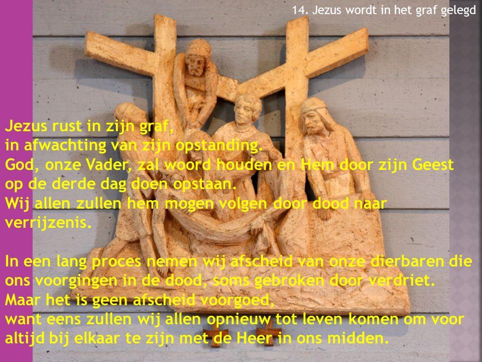 14.Jezus wordt in het graf gelegd Jezus rust in zijn graf, in afwachting van zijn opstanding.