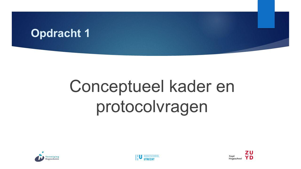 Opdracht 1 Conceptueel kader en protocolvragen
