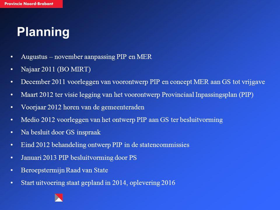 Planning Augustus – november aanpassing PIP en MER Najaar 2011 (BO MIRT) December 2011 voorleggen van voorontwerp PIP en concept MER aan GS tot vrijga