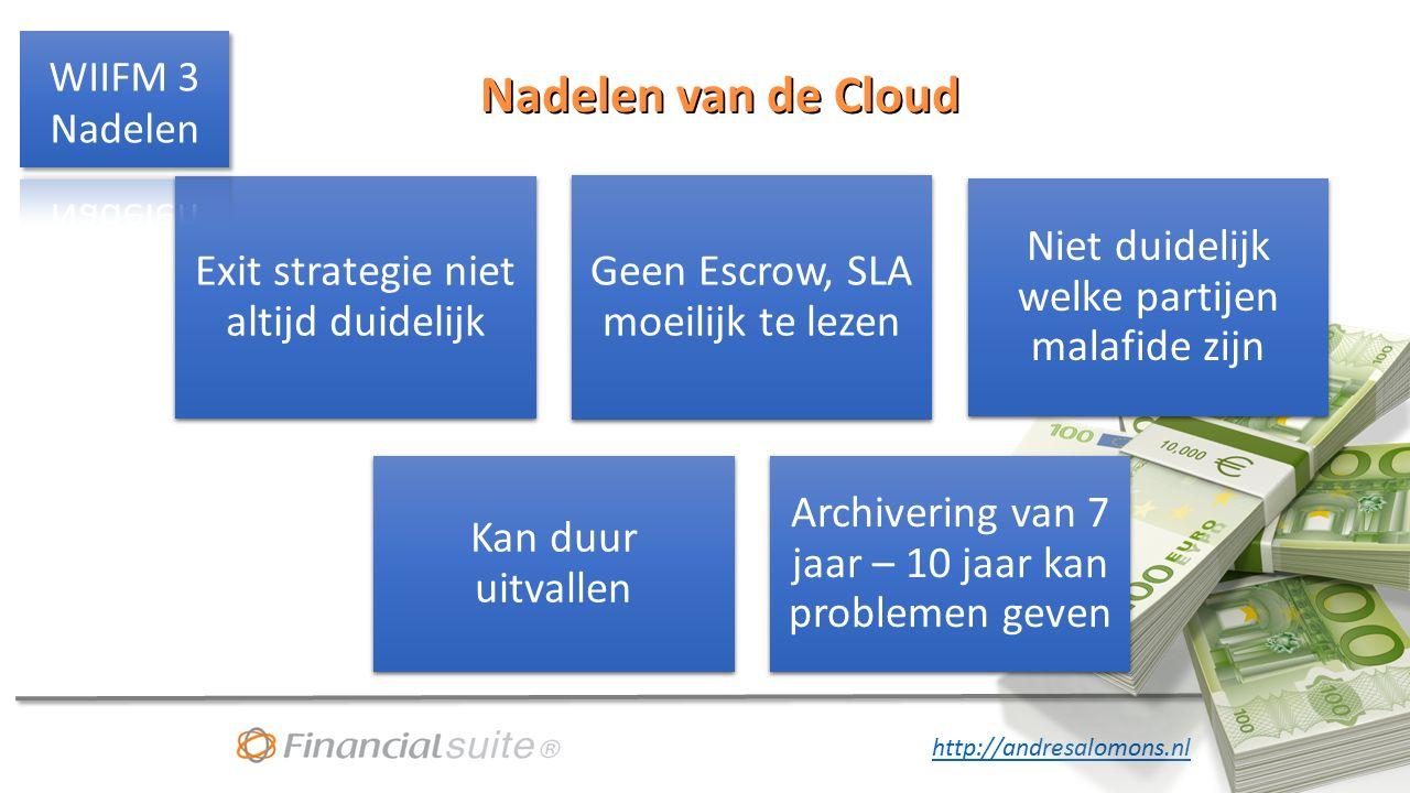 http://andresalomons.nl Nadelen van de Cloud Exit strategie niet altijd duidelijk Geen Escrow, SLA moeilijk te lezen Niet duidelijk welke partijen malafide zijn Kan duur uitvallen Archivering van 7 jaar – 10 jaar kan problemen geven