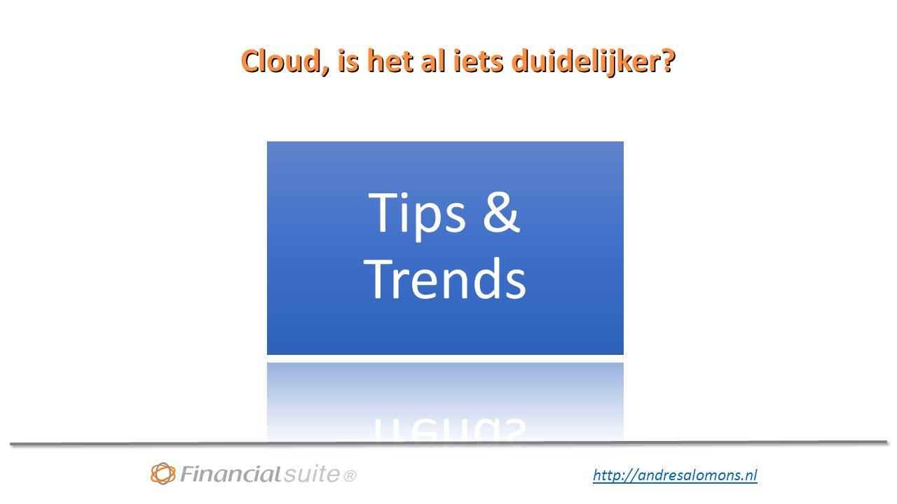 http://andresalomons.nl Cloud, is het al iets duidelijker Tips & Trends