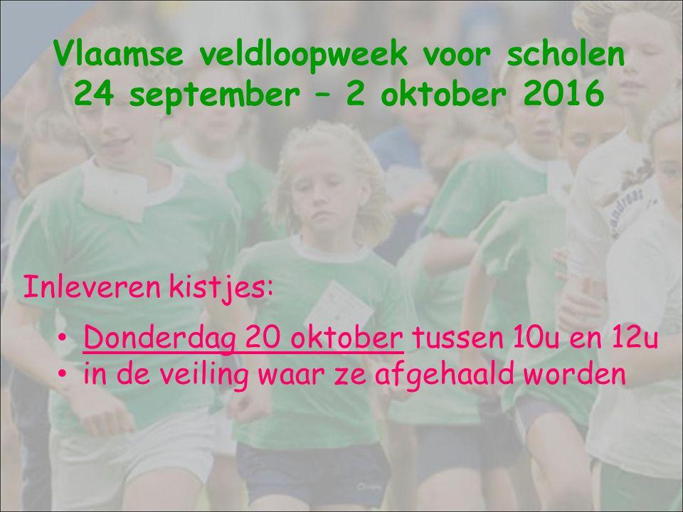 Inleveren kistjes: Donderdag 20 oktober tussen 10u en 12u in de veiling waar ze afgehaald worden Vlaamse veldloopweek voor scholen 24 september – 2 ok