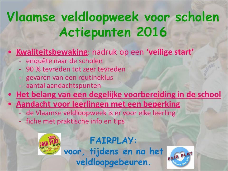 De Vlaamse veldloopweek voor scholen op www.vlaamseveldloopweek.be Vlaamse veldloopweek voor scholen 24 september - 2 oktober 2016
