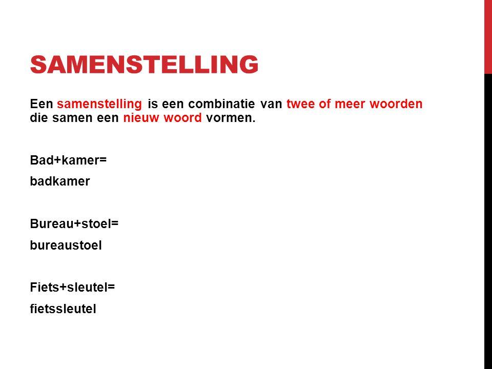 SAMENSTELLING Een samenstelling is een combinatie van twee of meer woorden die samen een nieuw woord vormen.