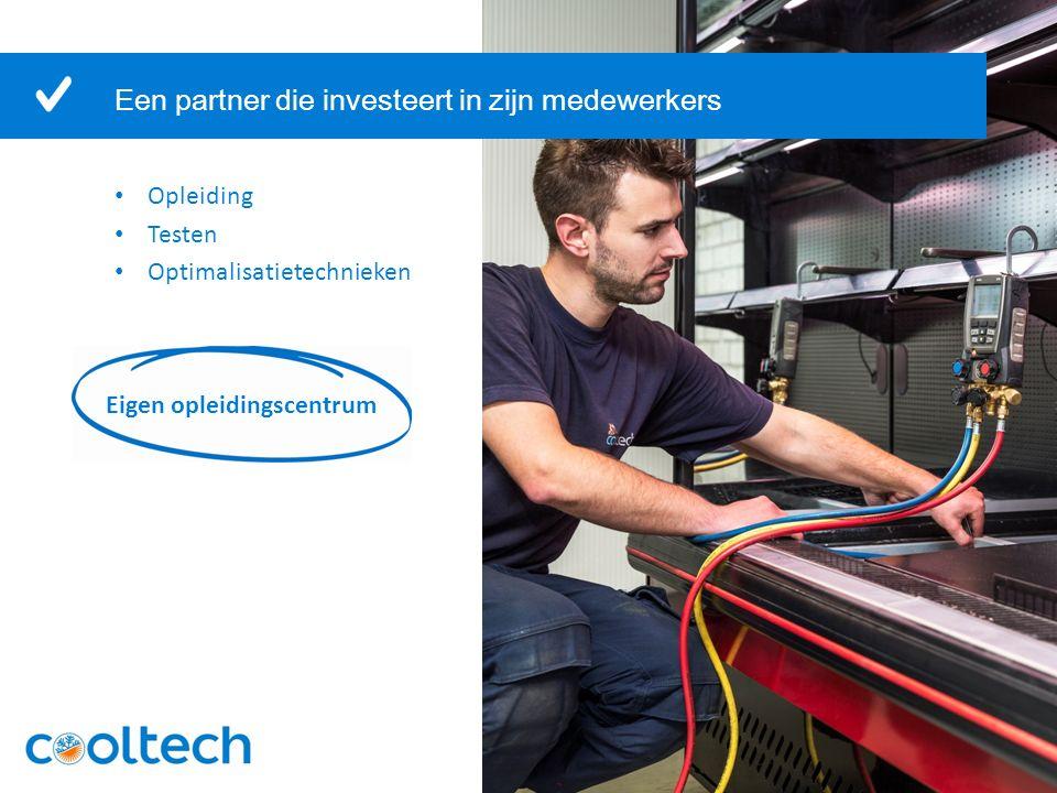Uw partner in koeling en klimatisatie in heel België Een partner die investeert in zijn medewerkers Opleiding Testen Optimalisatietechnieken Eigen opleidingscentrum
