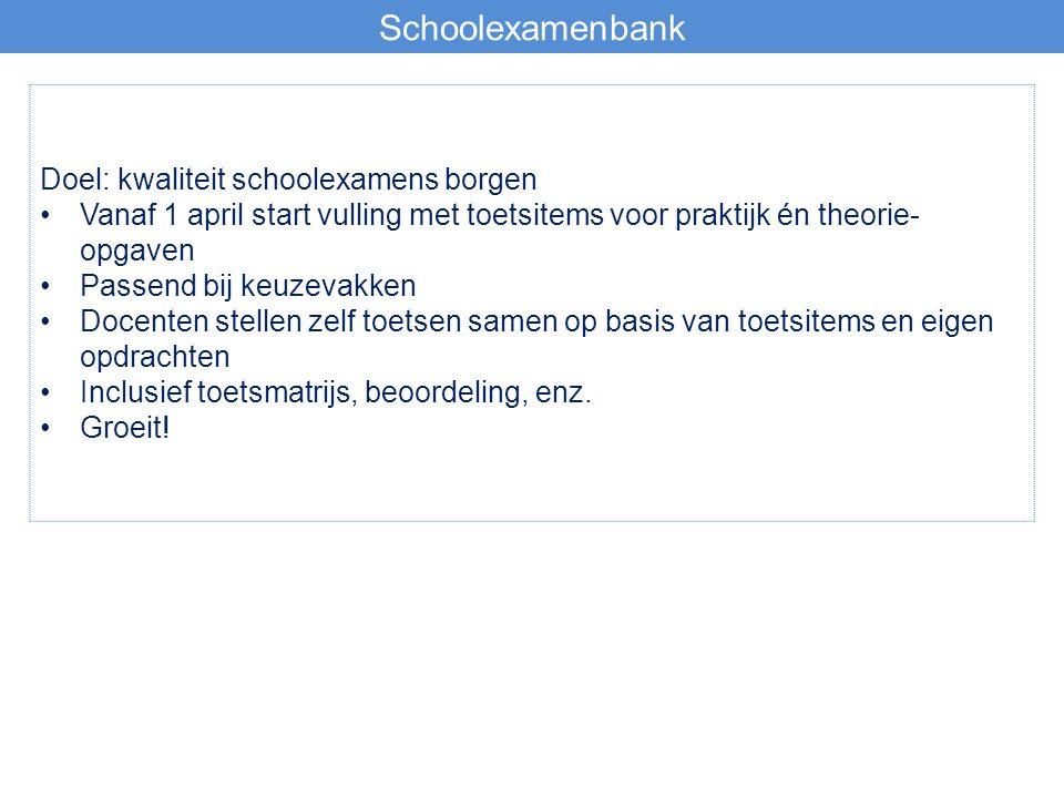 Schoolexamenbank Doel: kwaliteit schoolexamens borgen Vanaf 1 april start vulling met toetsitems voor praktijk én theorie- opgaven Passend bij keuzeva