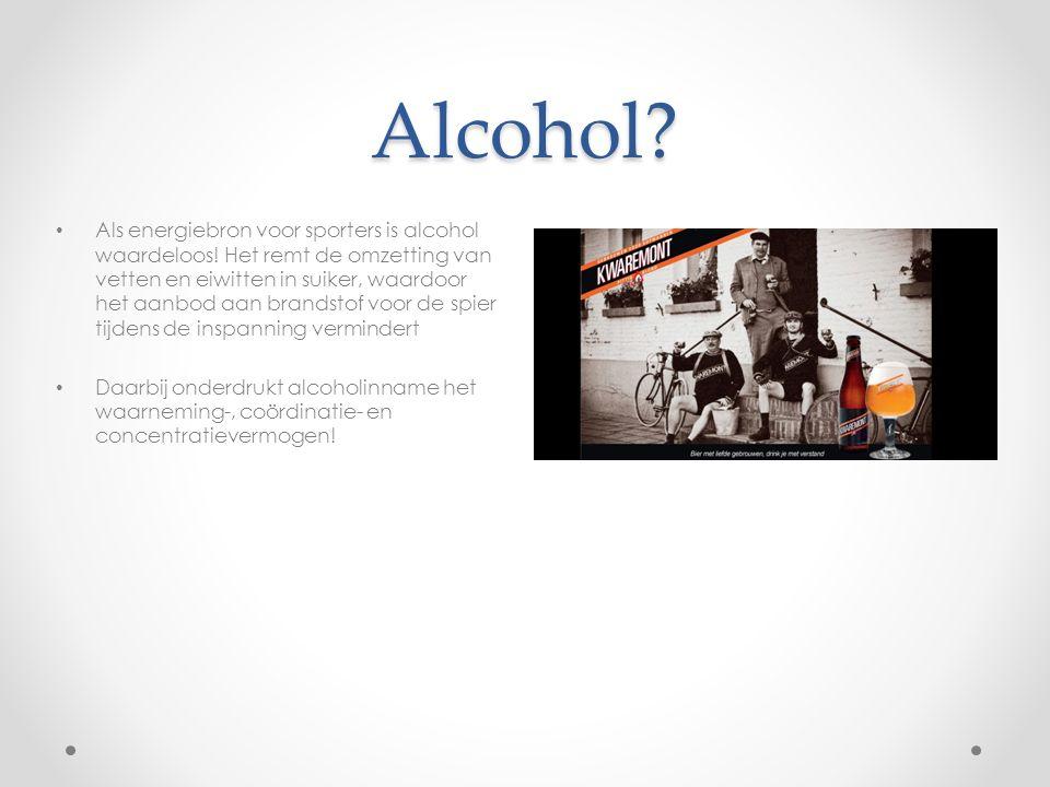 Alcohol? Als energiebron voor sporters is alcohol waardeloos! Het remt de omzetting van vetten en eiwitten in suiker, waardoor het aanbod aan brandsto