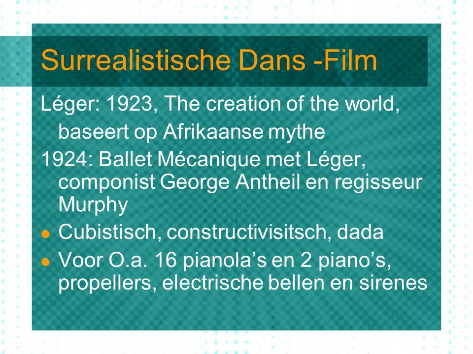 Surrealistische Dans -Film Léger: 1923, The creation of the world, baseert op Afrikaanse mythe 1924: Ballet Mécanique met Léger, componist George Anth