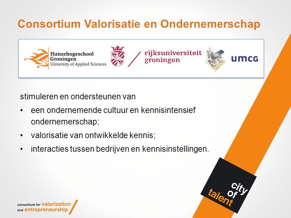Consortium Valorisatie en Ondernemerschap stimuleren en ondersteunen van een ondernemende cultuur en kennisintensief ondernemerschap; valorisatie van ontwikkelde kennis; interacties tussen bedrijven en kennisinstellingen.