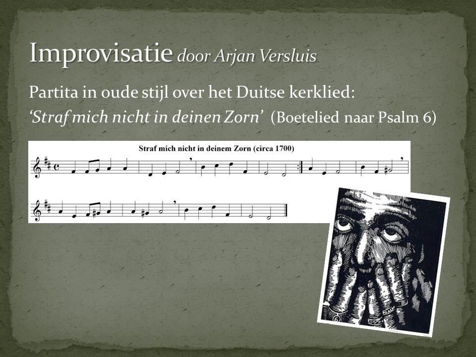 Partita in oude stijl over het Duitse kerklied: 'Straf mich nicht in deinen Zorn' (Boetelied naar Psalm 6)