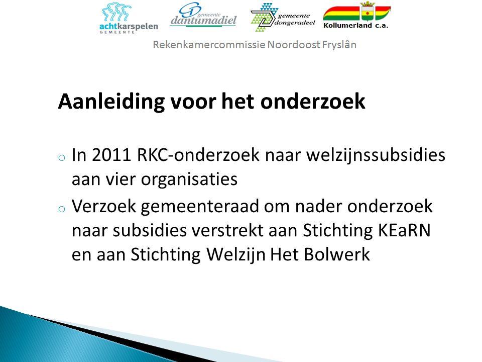 Aanleiding voor het onderzoek o In 2011 RKC-onderzoek naar welzijnssubsidies aan vier organisaties o Verzoek gemeenteraad om nader onderzoek naar subs