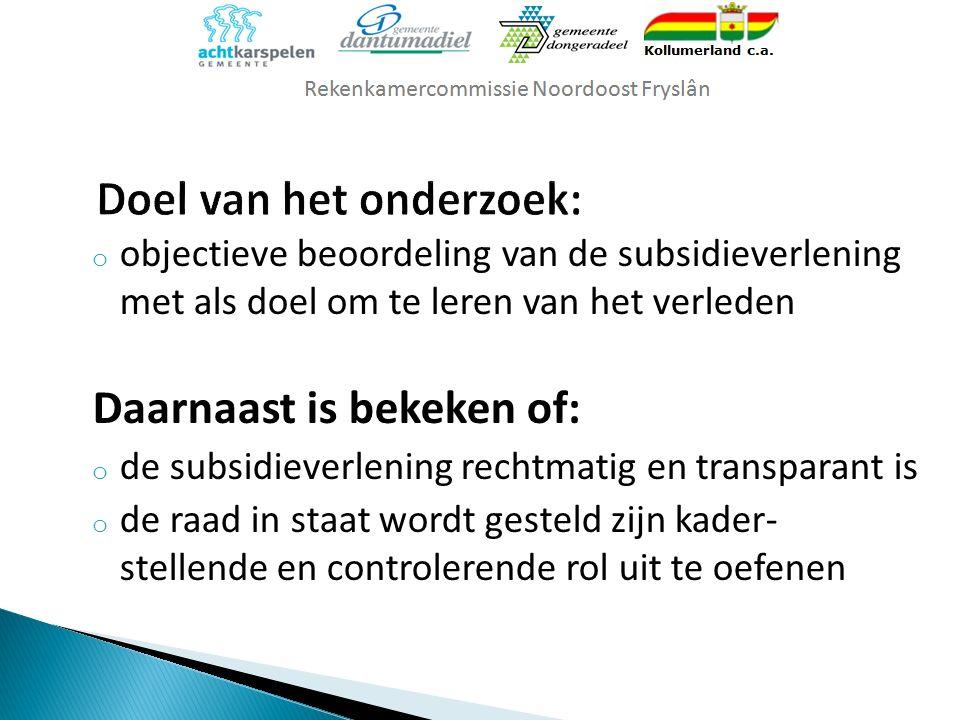 o objectieve beoordeling van de subsidieverlening met als doel om te leren van het verleden Daarnaast is bekeken of: o de subsidieverlening rechtmatig