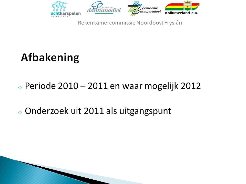 o Periode 2010 – 2011 en waar mogelijk 2012 o Onderzoek uit 2011 als uitgangspunt