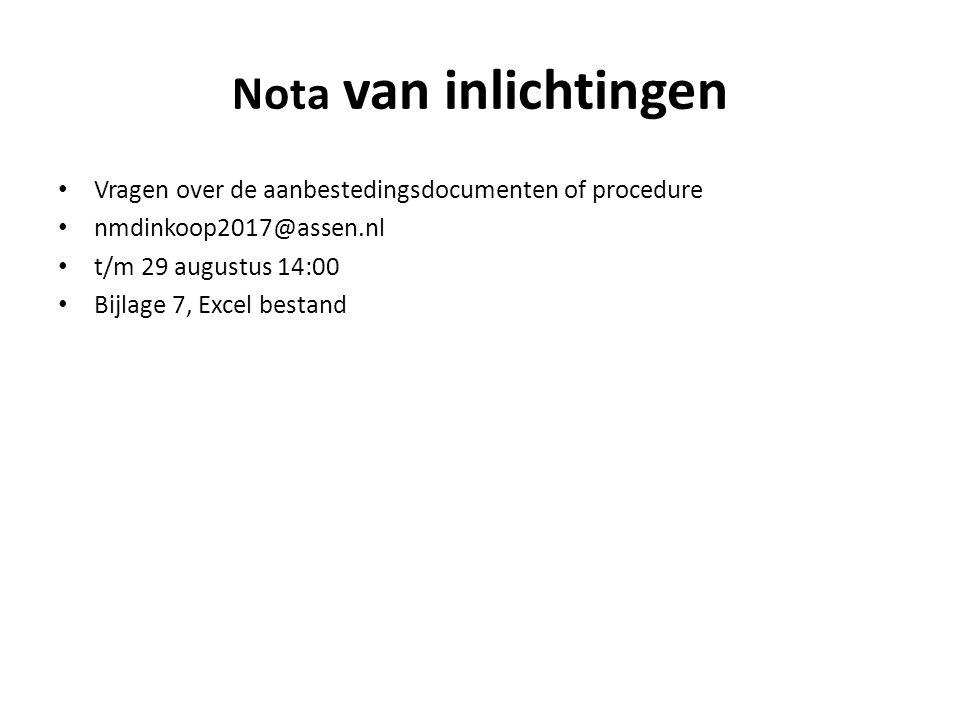 Nota van inlichtingen Vragen over de aanbestedingsdocumenten of procedure nmdinkoop2017@assen.nl t/m 29 augustus 14:00 Bijlage 7, Excel bestand