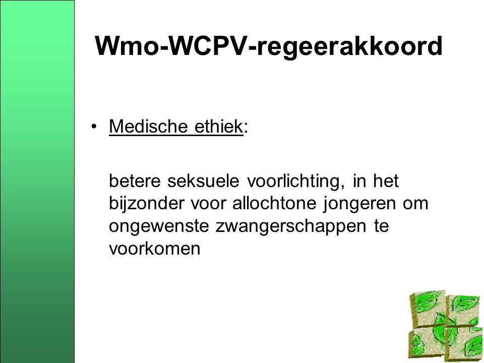 Wmo-WCPV-regeerakkoord Medische ethiek: betere seksuele voorlichting, in het bijzonder voor allochtone jongeren om ongewenste zwangerschappen te voorkomen