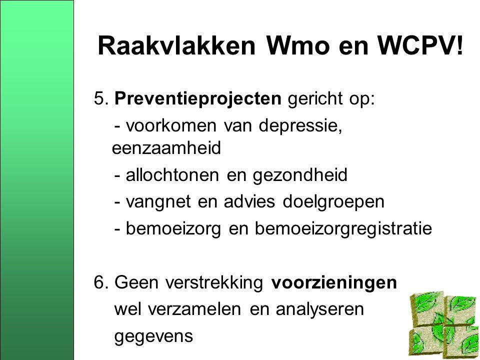 Raakvlakken Wmo en WCPV. 5.