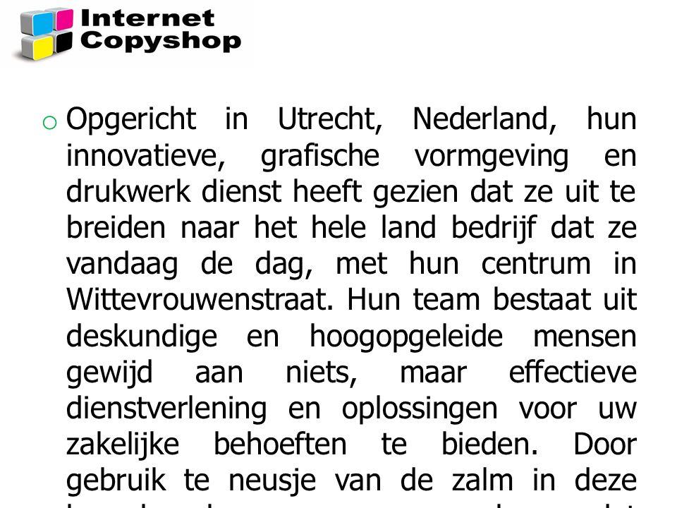 o Opgericht in Utrecht, Nederland, hun innovatieve, grafische vormgeving en drukwerk dienst heeft gezien dat ze uit te breiden naar het hele land bedr