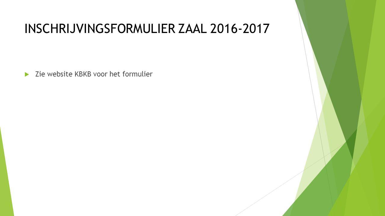 INSCHRIJVINGSFORMULIER ZAAL 2016-2017  Zie website KBKB voor het formulier