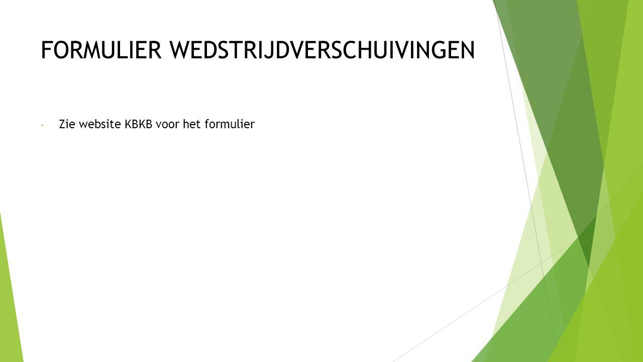 FORMULIER WEDSTRIJDVERSCHUIVINGEN - Zie website KBKB voor het formulier