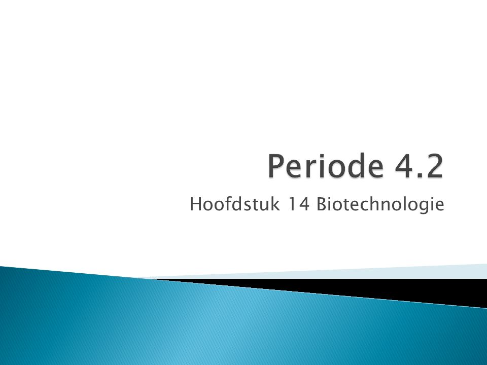Hoofdstuk 14 Biotechnologie