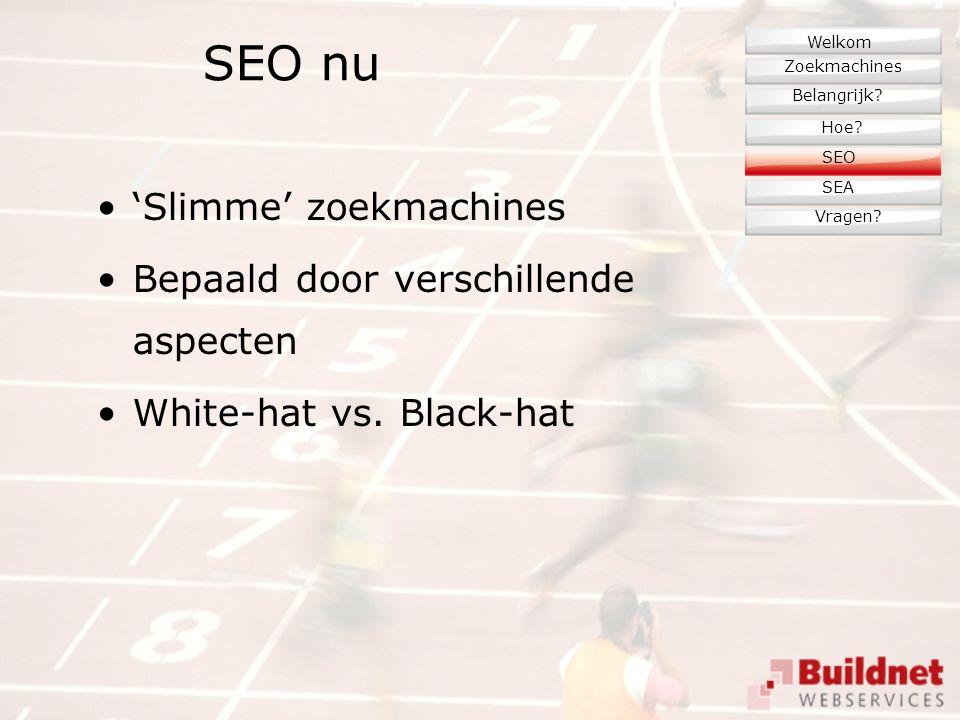 SEO nu 'Slimme' zoekmachines Bepaald door verschillende aspecten White-hat vs.