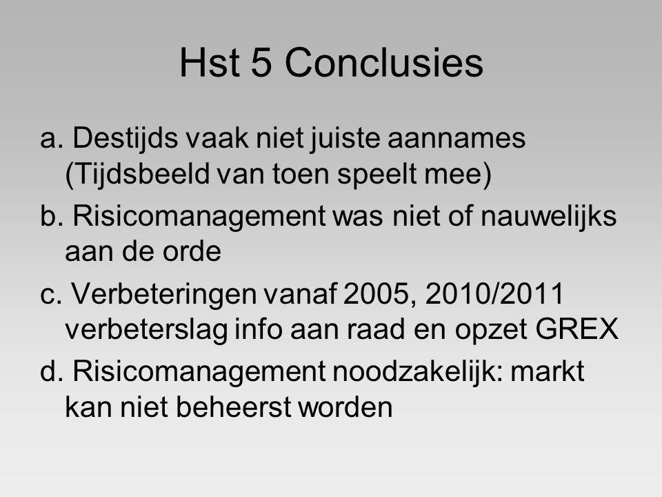 Hst 5 Conclusies a. Destijds vaak niet juiste aannames (Tijdsbeeld van toen speelt mee) b.