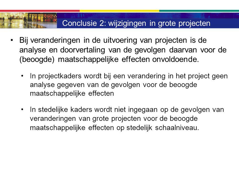Voorbeelden Binckhorst (nieuwe gebiedsaanpak uit 2011): –'Een grootschalige integrale gebiedsontwikkeling, met een bijbehorende actieve grondpolitiek, is niet langer realistisch en verantwoord' –'Toch geldt de Structuurvisie 'Wereldstad aan zee' nog steeds als kader voor de lange termijn' Investeringsplan Stedelijke Ontwikkeling 2013: Veel projecten zijn ingrijpend aangepast.
