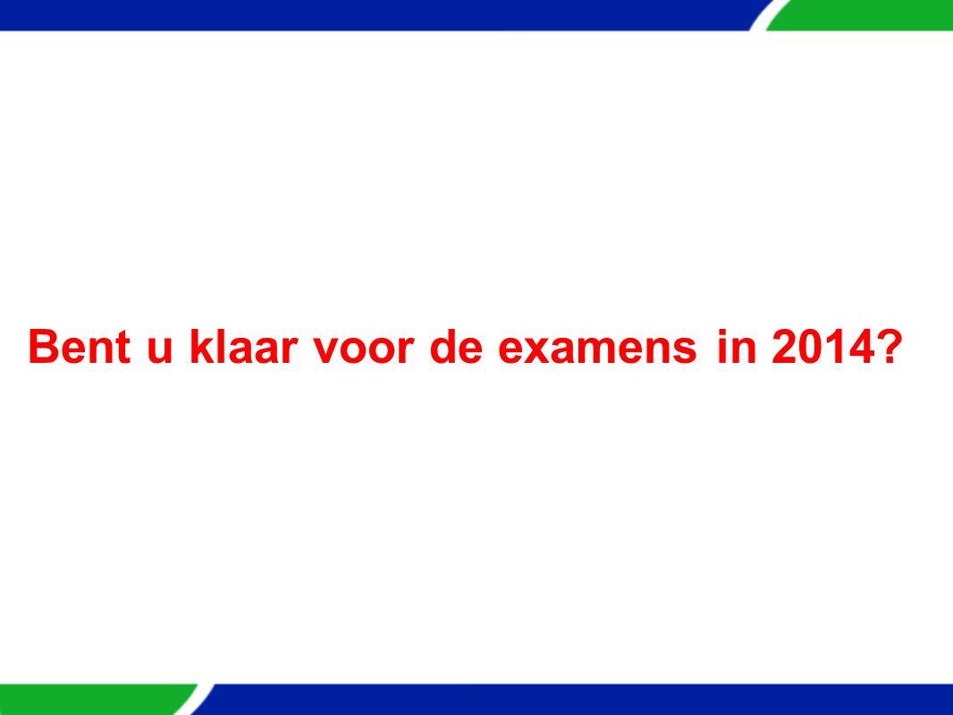 Bent u klaar voor de examens in 2014?