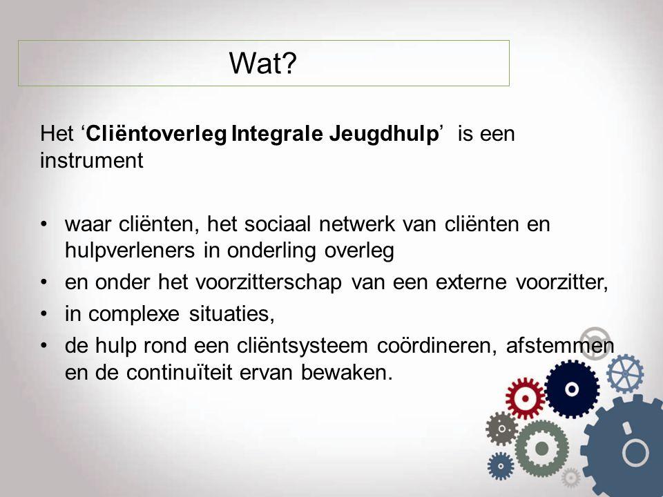 Wat? Het 'Cliëntoverleg Integrale Jeugdhulp' is een instrument waar cliënten, het sociaal netwerk van cliënten en hulpverleners in onderling overleg e