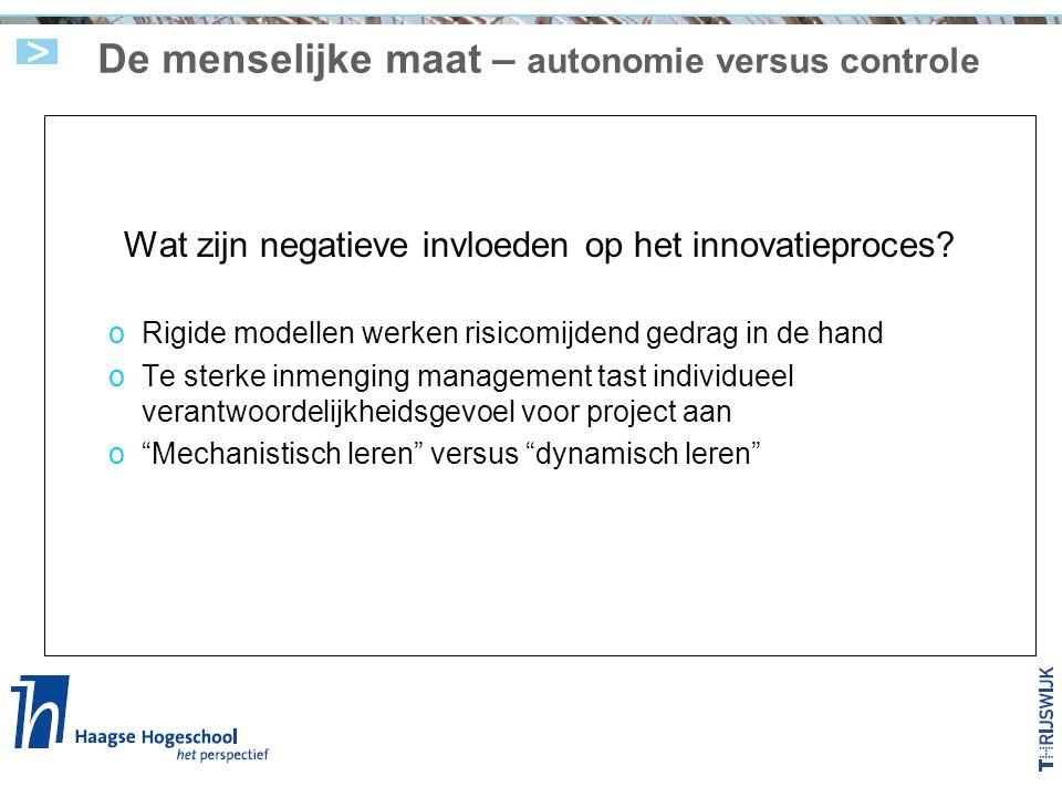 De menselijke maat – autonomie versus controle Wat zijn negatieve invloeden op het innovatieproces.