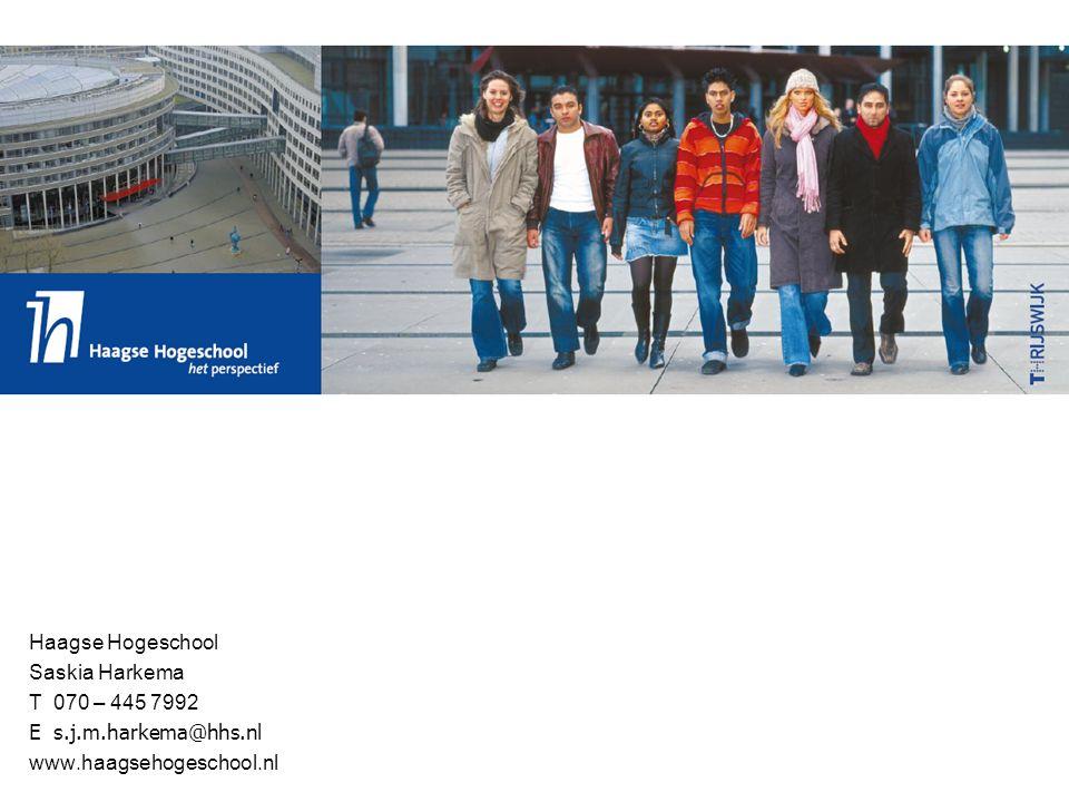 Haagse Hogeschool Saskia Harkema T 070 – 445 7992 E s.j.m.harkema@hhs.nl www.haagsehogeschool.nl