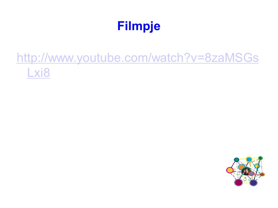 Filmpje http://www.youtube.com/watch v=8zaMSGs Lxi8