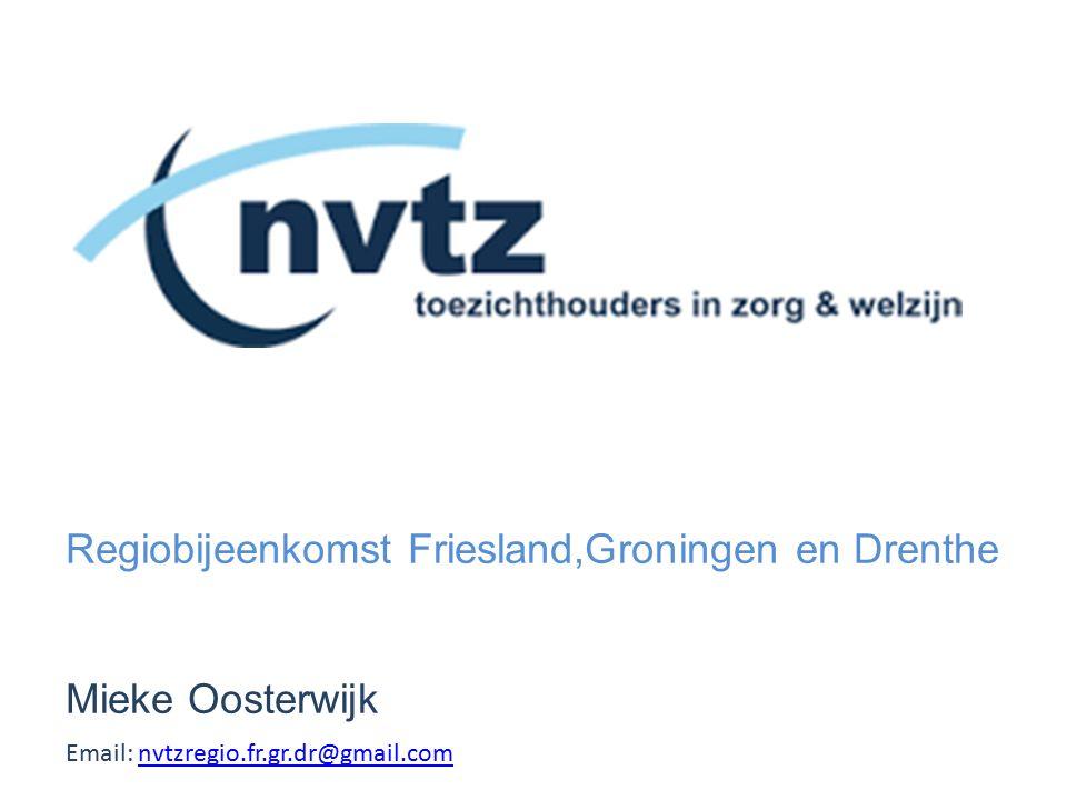 Regiobijeenkomst Friesland,Groningen en Drenthe Mieke Oosterwijk Email: nvtzregio.fr.gr.dr@gmail.comnvtzregio.fr.gr.dr@gmail.com