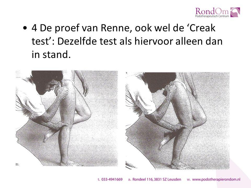 4 De proef van Renne, ook wel de 'Creak test': Dezelfde test als hiervoor alleen dan in stand.