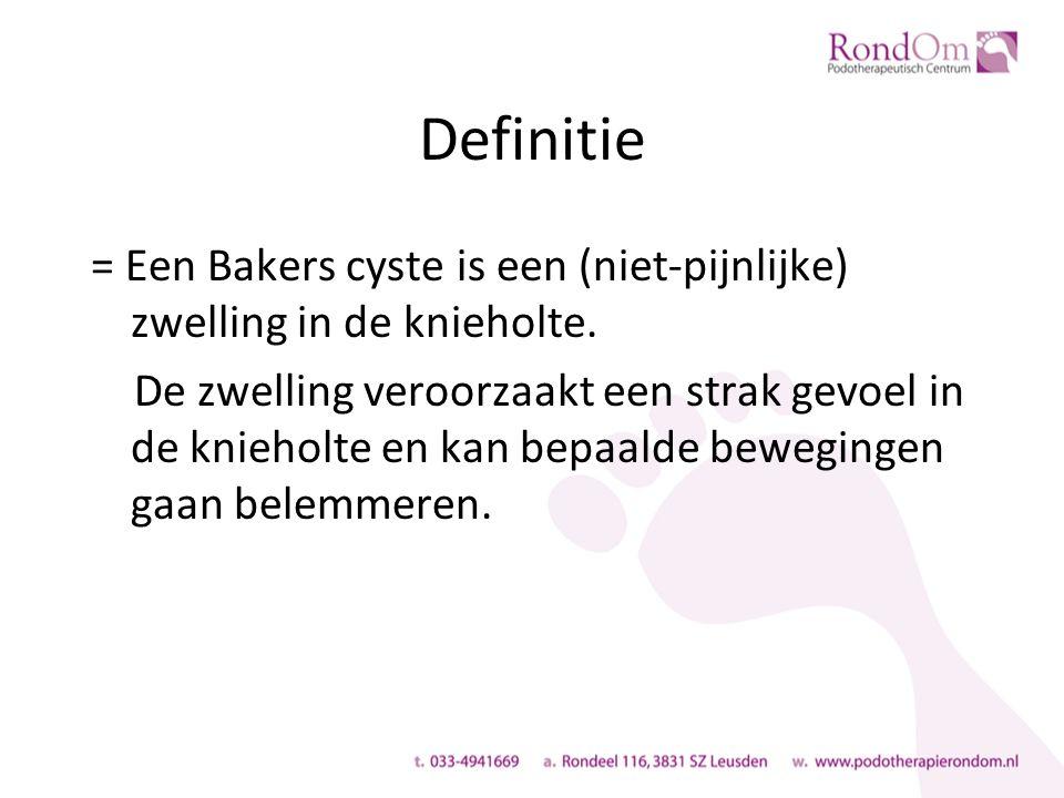 Definitie = Een Bakers cyste is een (niet-pijnlijke) zwelling in de knieholte.