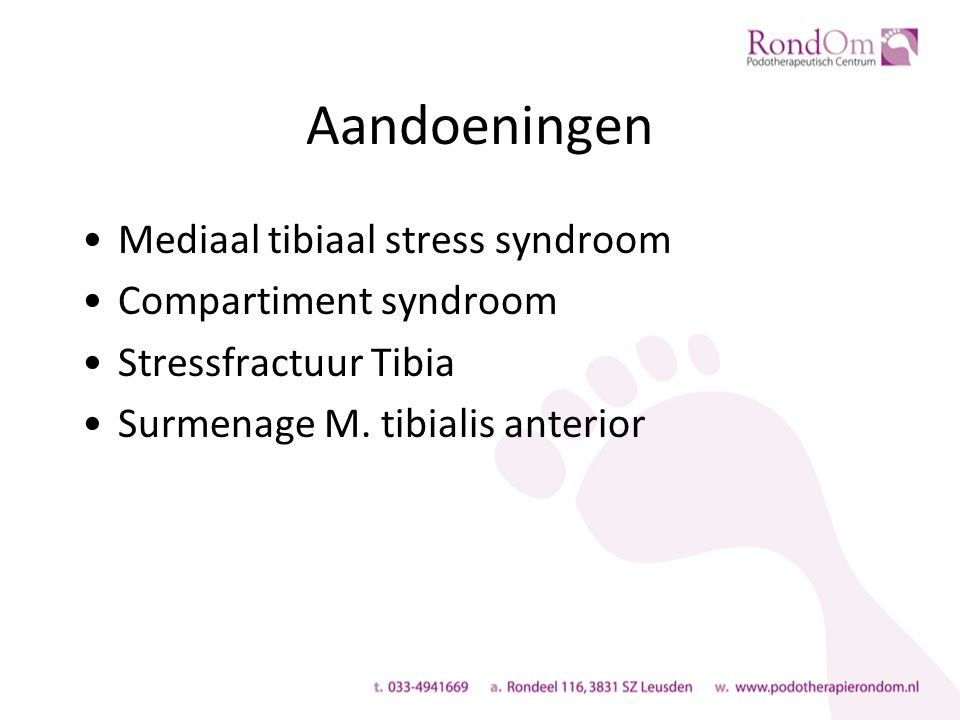 Aandoeningen Mediaal tibiaal stress syndroom Compartiment syndroom Stressfractuur Tibia Surmenage M.