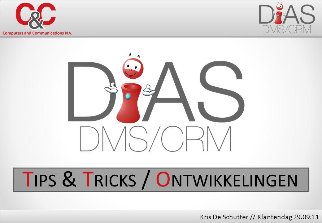 Kris De Schutter // Klantendag 29.09.11 T IPS & T RICKS / O NTWIKKELINGEN