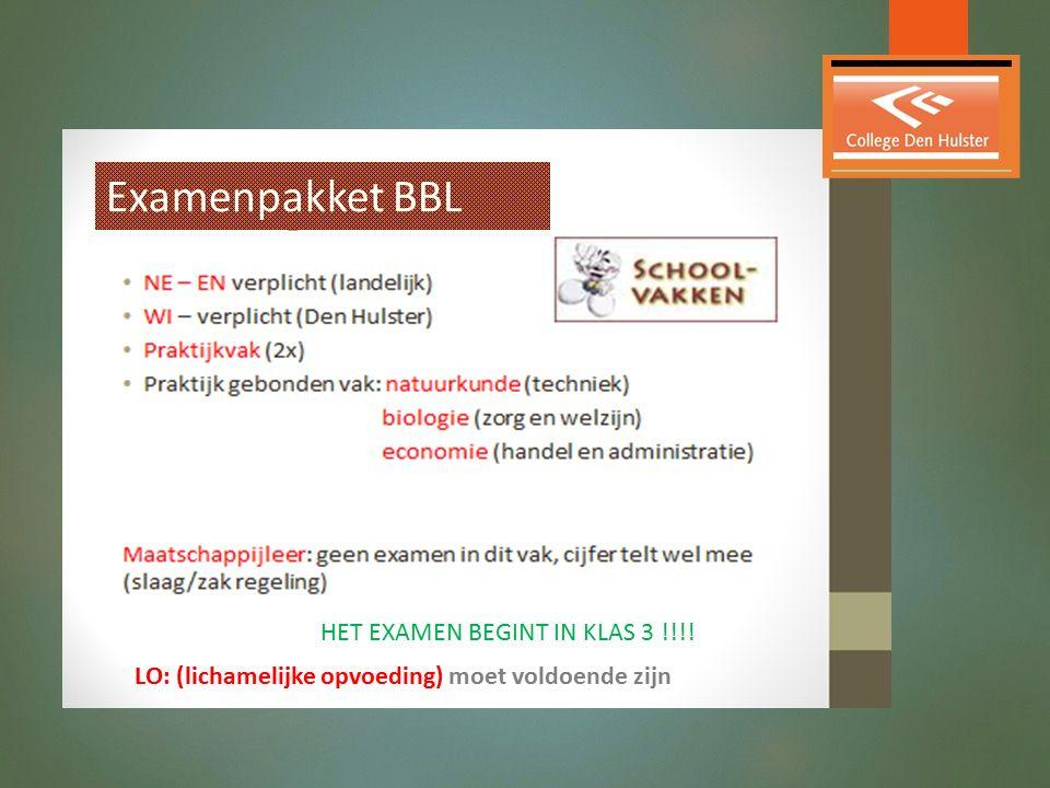 HET EXAMEN BEGINT IN KLAS 3 !!!! Examenpakket BBL LO: (lichamelijke opvoeding) moet voldoende zijn