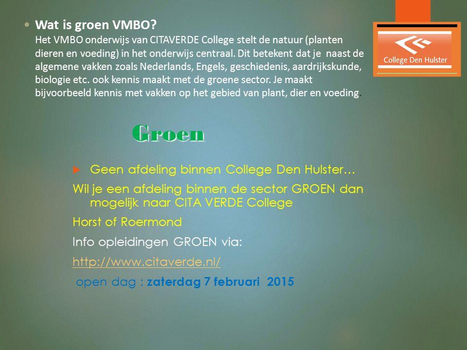 Wat is groen VMBO? Het VMBO onderwijs van CITAVERDE College stelt de natuur (planten dieren en voeding) in het onderwijs centraal. Dit betekent dat je