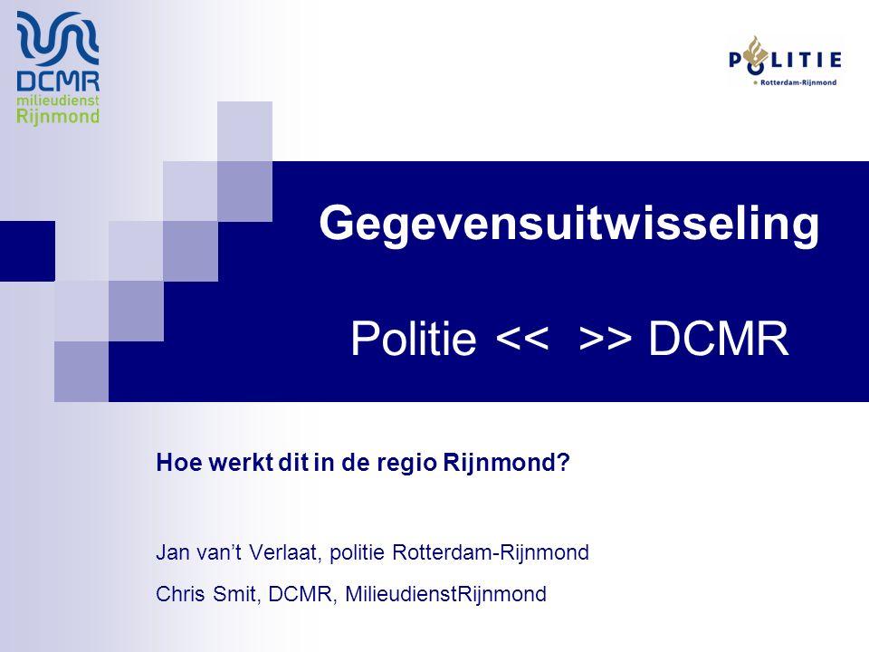Gegevensuitwisseling Politie > DCMR Hoe werkt dit in de regio Rijnmond.