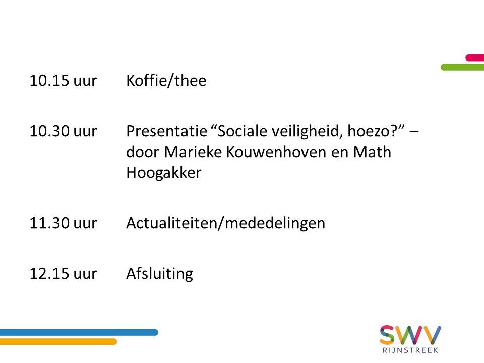 10.15 uurKoffie/thee 10.30 uurPresentatie Sociale veiligheid, hoezo – door Marieke Kouwenhoven en Math Hoogakker 11.30 uurActualiteiten/mededelingen 12.15 uurAfsluiting